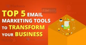 Top 5 Email Marketing Tools to Transform Your Business Banner